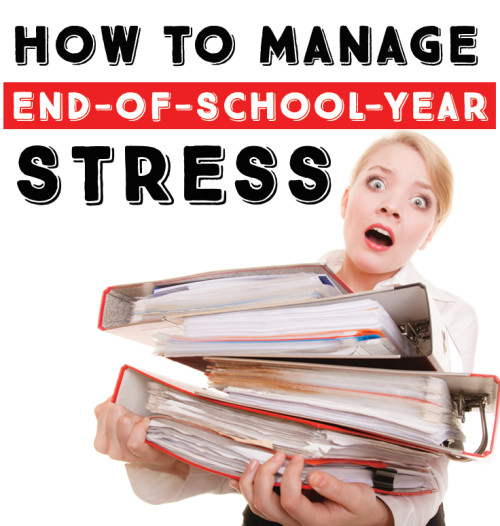 how-to-manage-end-of-school-year-stress-500x526